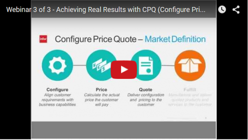Webinar 3 of 3 - Achieving Real Results with CPQ (Configure Price Quote)